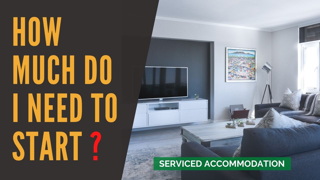 Q & A : How Much Do I Need To Start A Serviced Accommodation Business? Tips & Guide